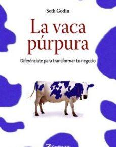 La vaca púrpura. Diferénciate para transformar tu negocio.